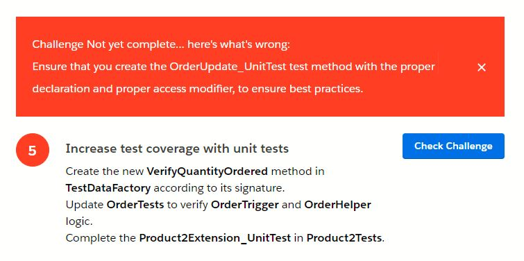 Challenge Not yet complete... here's what's wrong:  Ensure that you create the OrderUpdate_UnitTest test method with the proper declaration and proper access modifier, to ensure best practices.